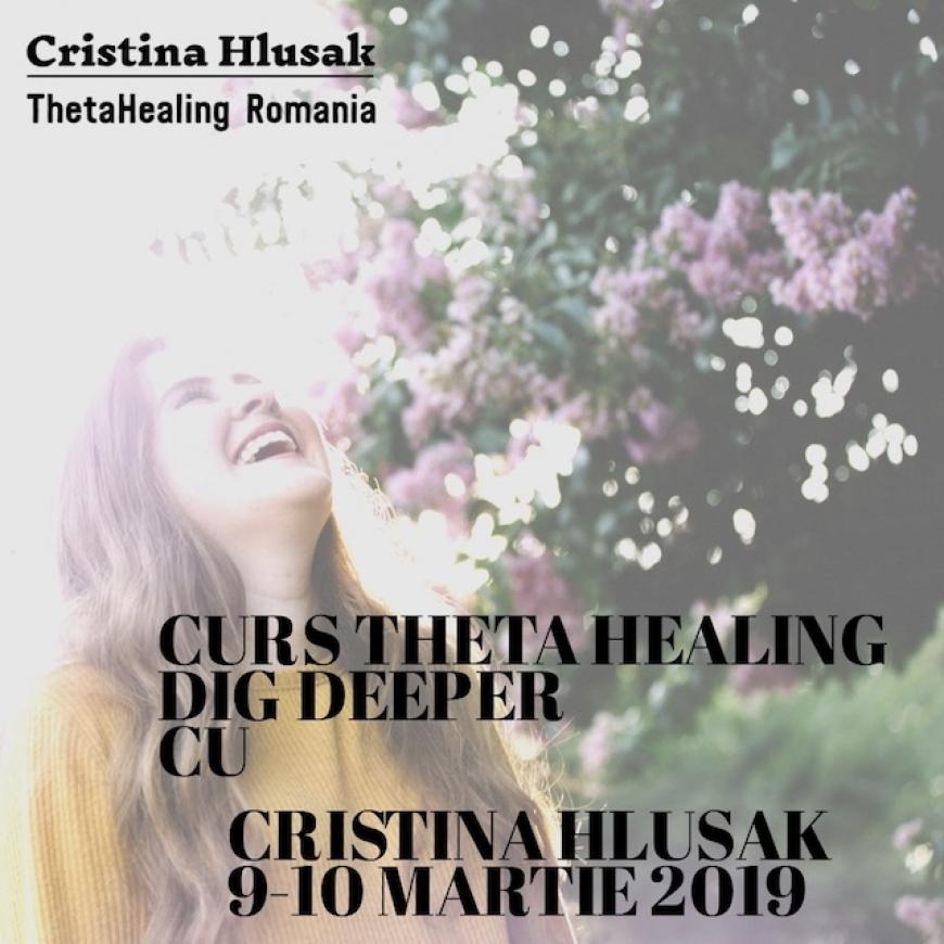 Curs Theta Healing Dig Deeper Bucuresti, 9-10 Martie 2019