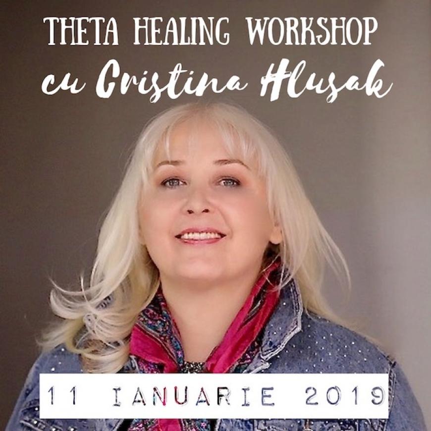 ThetaHealing Workshop cu Cristina Hlusak – 11 Ianuarie 2019