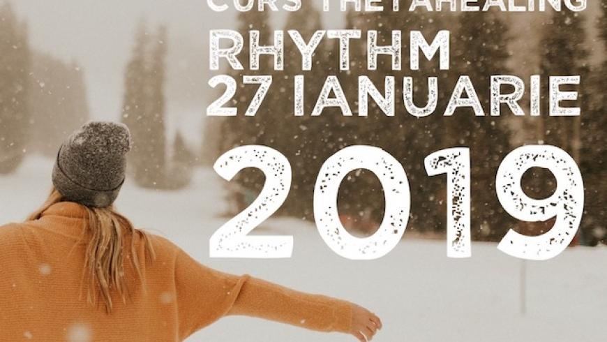 Cursul ThetaHealing Rhythm, 27 Ianuarie 2019