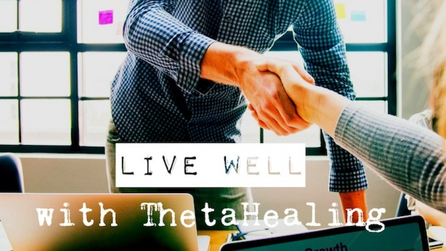 Live well with ThetaHealing
