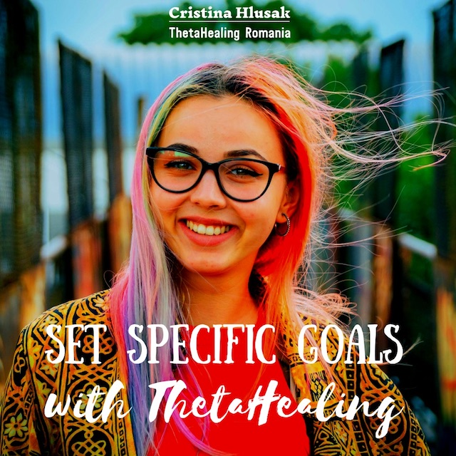 Setting specific goals with ThetaHealing