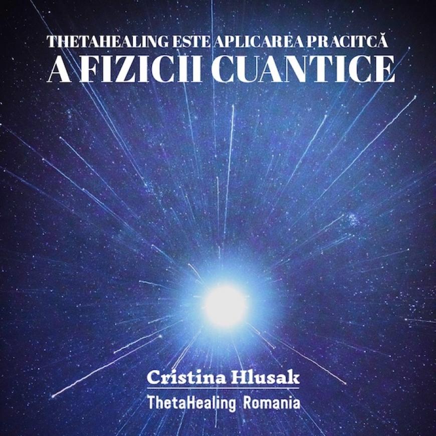 ThetaHealing ca aplicare practica a fizicii cuantice (Video)