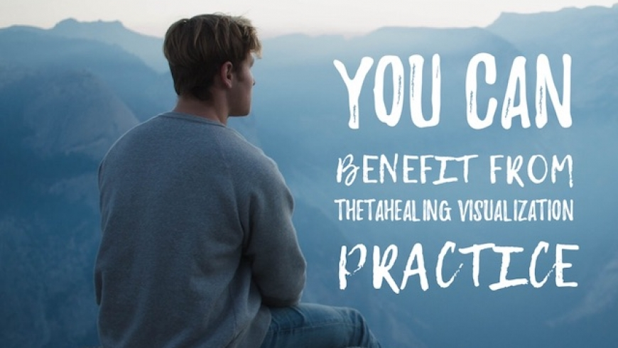 How You Can Benefit from ThetaHealing Visualization Practice