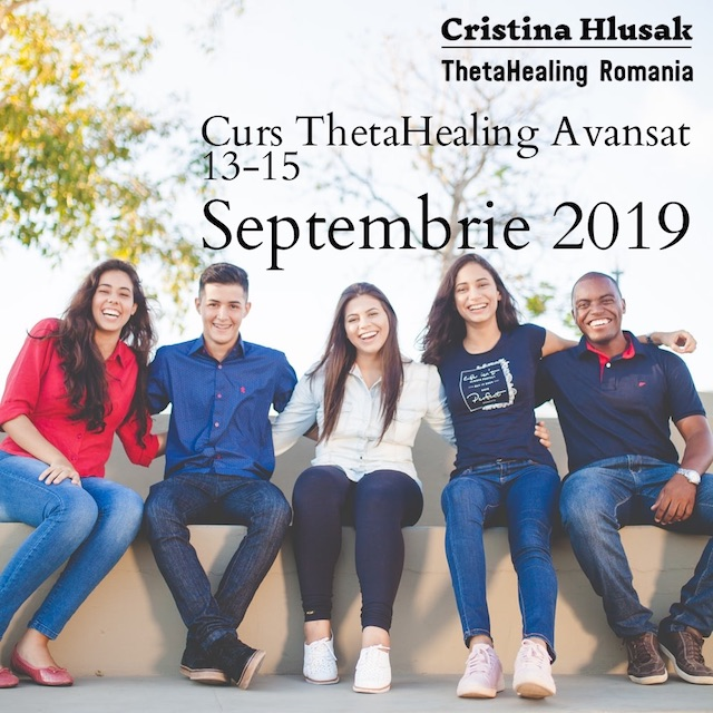 Curs ThetaHealing Avansat, 13–15 Septembrie 2019