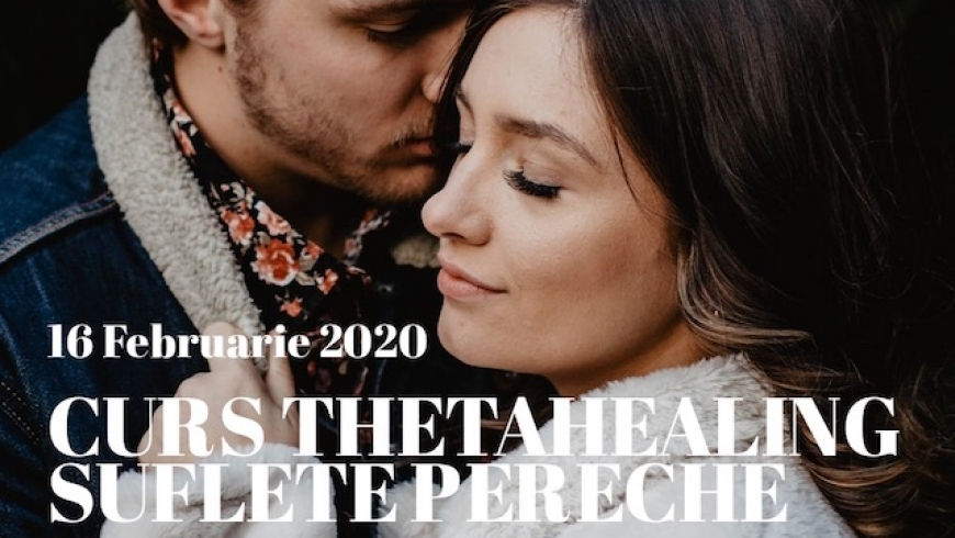 Cursul ThetaHealing Suflete Pereche, 16 Februarie 2020
