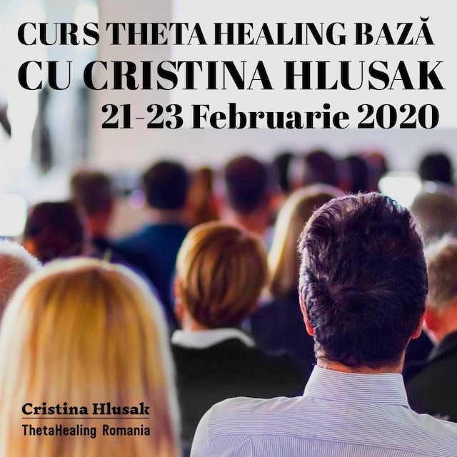 Curs ThetaHealing Baza 21-23 Februarie 2020 – Pret Promotional 579 RON