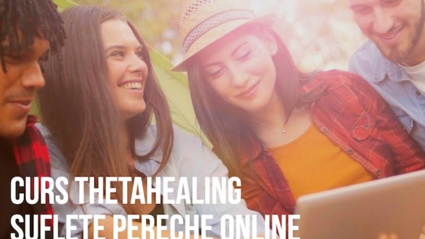 Curs ThetaHealing Suflete Pereche Online 2-3 Decembrie 2020