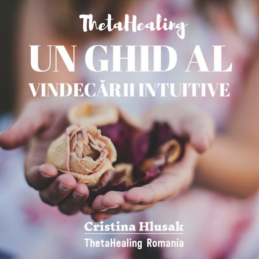 Cursul ThetaHealing Boli si afectiuni– Un ghid al vindecarii pe cale intuitiva