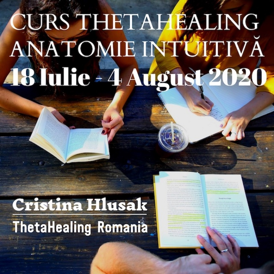 Cursul ThetaHealing Anatomie Intuitiva 18 Iulie – 4 August 2020 – PRET PROMOTIONAL