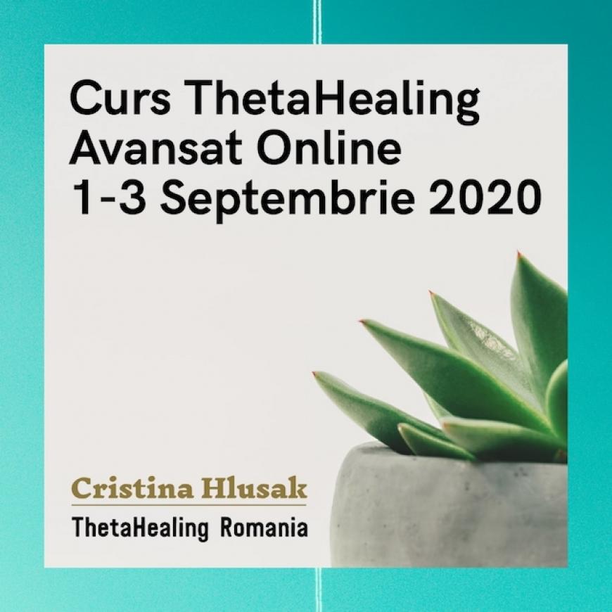 Curs ThetaHealing Avansat Online, 1-3 Septembrie 2020 – PRET PROMOTIONAL