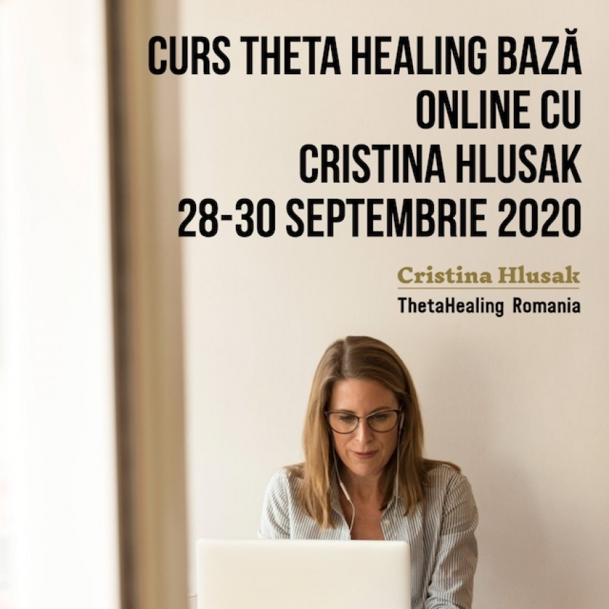 Curs ThetaHealing Baza Online 28-30 Septembrie 2020 – Pret Promotional