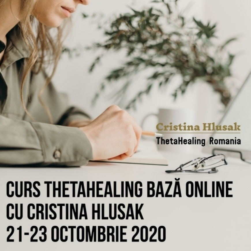 Curs ThetaHealing Baza Online 21-23 Octombrie 2020 – Pret Promotional