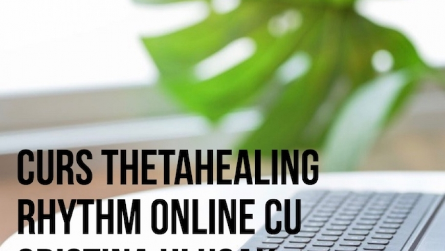 Curs ThetaHealing Rhythm Online 29 Octombrie 2020