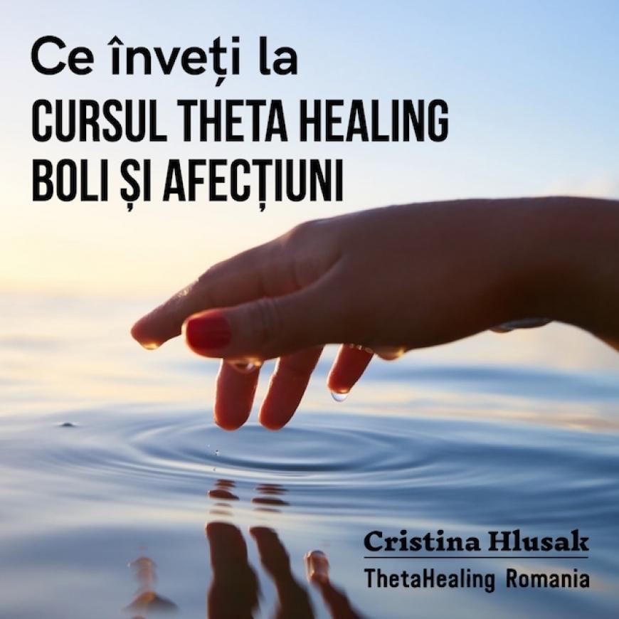 Ce înveți la Cursul ThetaHealing Boli și Afecțiuni