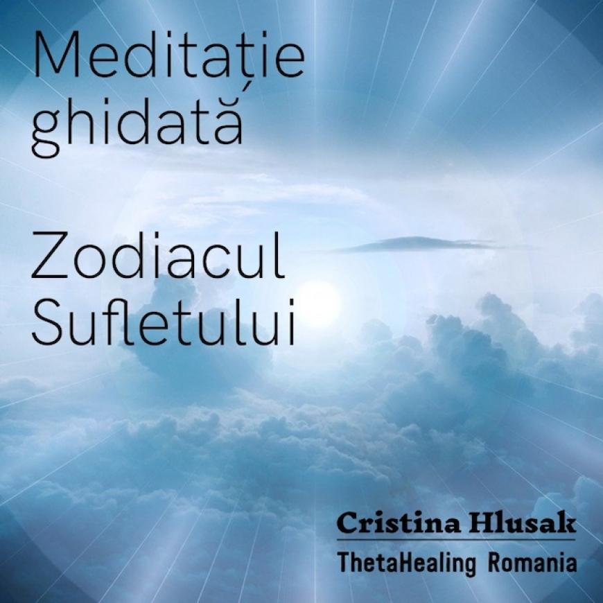 Meditație Ghidată – Zodiacal Sufletului