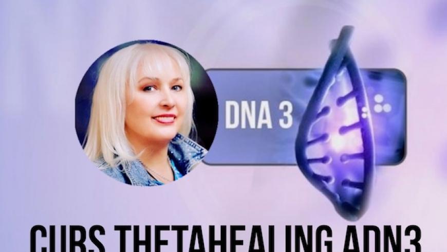 Cel mai avansat Curs Theta Healing ADN3, 11-15 Decembrie 2021