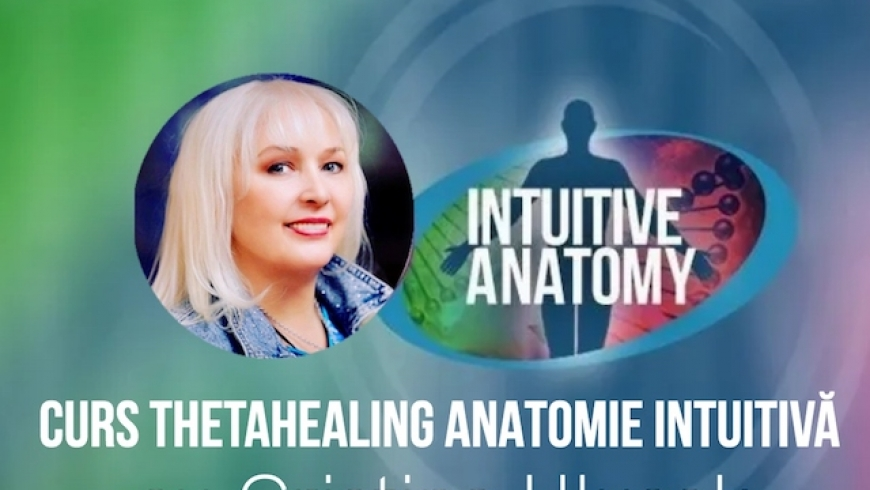 Curs ThetaHealing Anatomie Intuitiva 14-30 August 2021