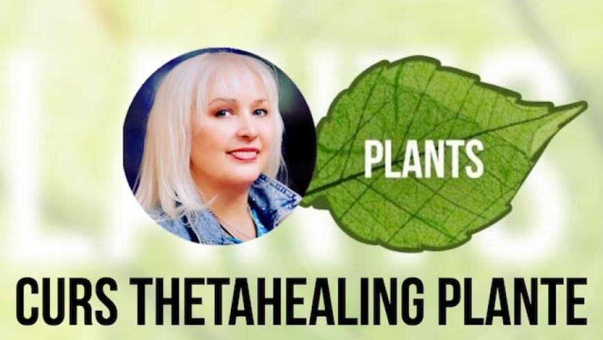 Curs ThetaHealing Plante 16 Mai 2021