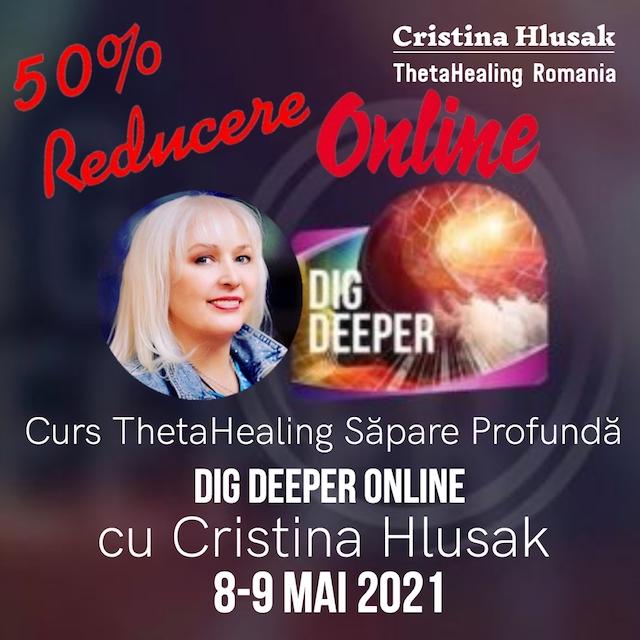 Curs ThetaHealing Săpare Profundă – Dig Deeper Online 8-9 Mai 2021