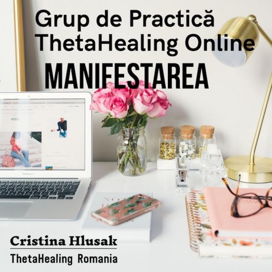 Grup de Practică ThetaHealing Online: Manifestarea