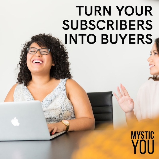 How to Turn Your Subscribers into Buyers