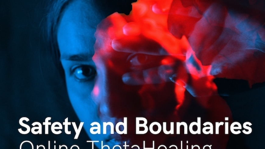 Safety and Boundaries, Part 2: Online ThetaHealing Workshop