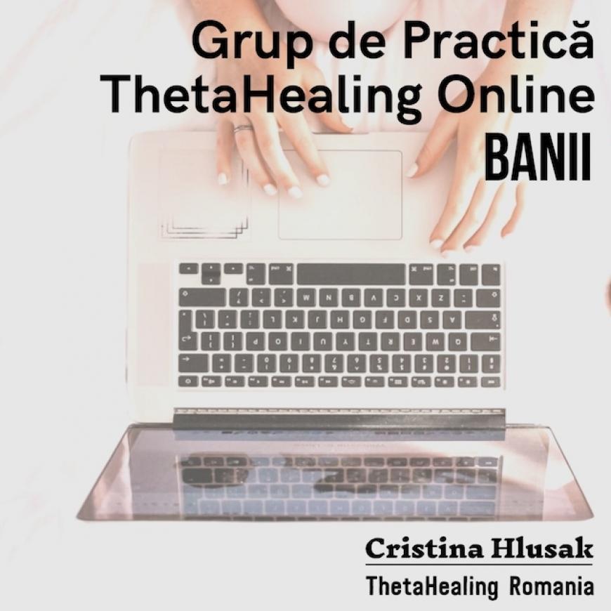 Grup de Practică ThetaHealing Online: Banii