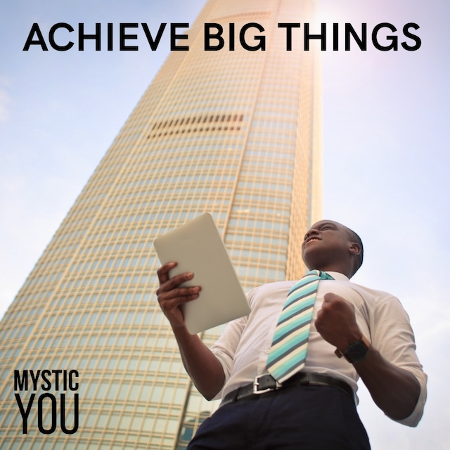How to Achieve BIG Things