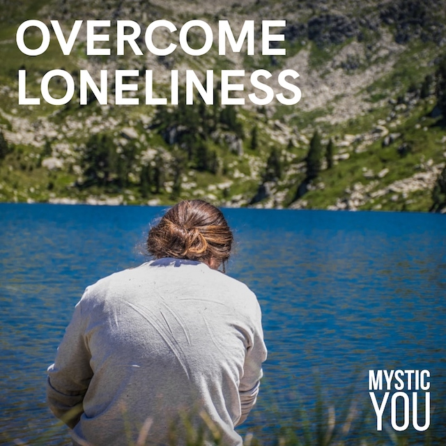 How to Overcome Loneliness