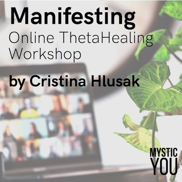 Manifesting: Online ThetaHealing Workshop